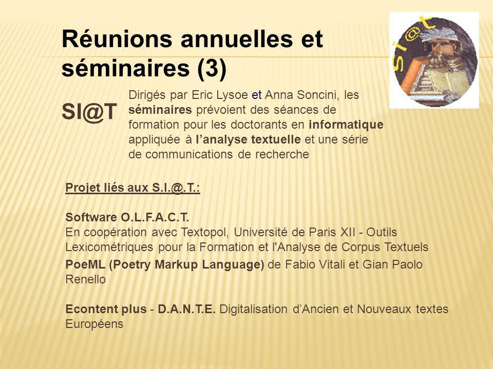 Réunions annuelles et séminaires (3) Projet liés aux S.I.@.T.: Software O.L.F.A.C.T. En coopération avec Textopol, Université de Paris XII - Outils Le