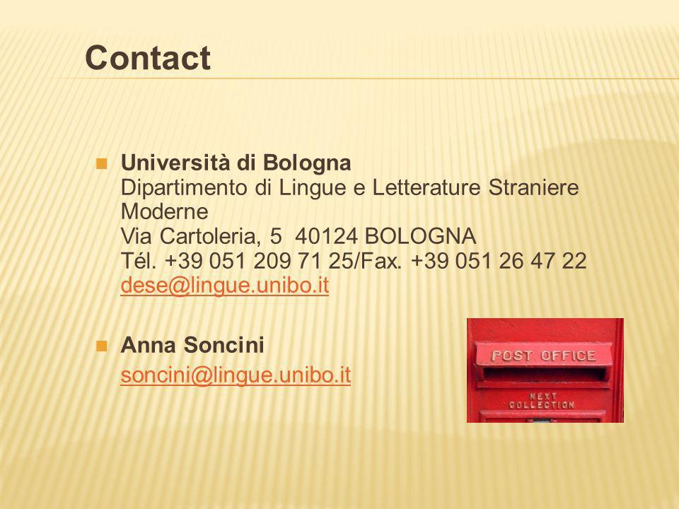 Università di Bologna Dipartimento di Lingue e Letterature Straniere Moderne Via Cartoleria, 5 40124 BOLOGNA Tél. +39 051 209 71 25/Fax. +39 051 26 47