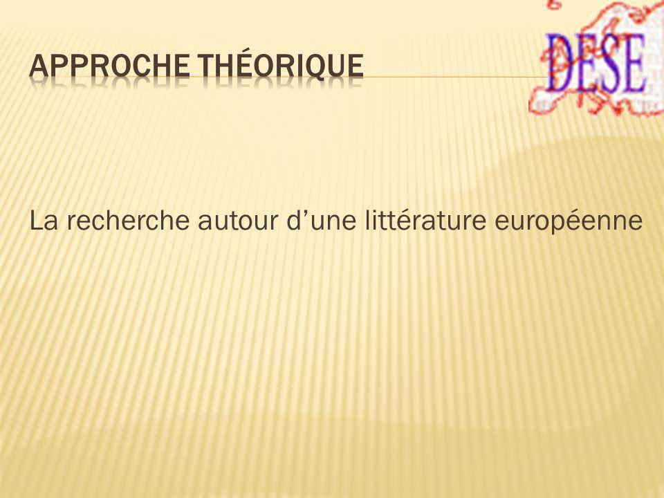 La recherche autour dune littérature européenne