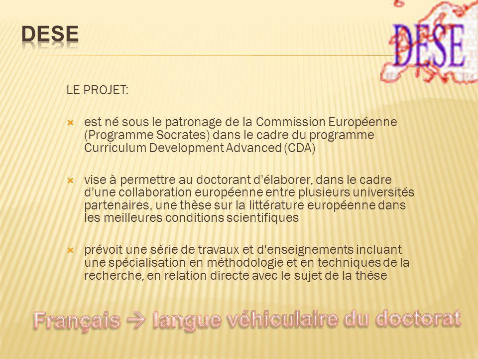 LE PROJET: est né sous le patronage de la Commission Européenne (Programme Socrates) dans le cadre du programme Curriculum Development Advanced (CDA)