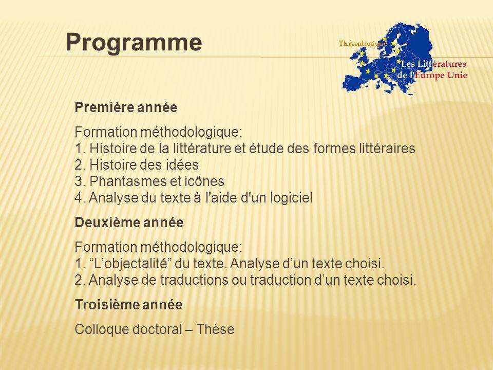 Première année Formation méthodologique: 1. Histoire de la littérature et étude des formes littéraires 2. Histoire des idées 3. Phantasmes et icônes 4