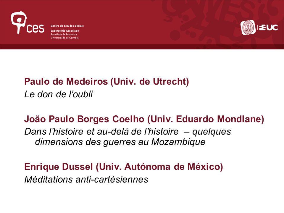 Paulo de Medeiros (Univ. de Utrecht) Le don de loubli João Paulo Borges Coelho (Univ.