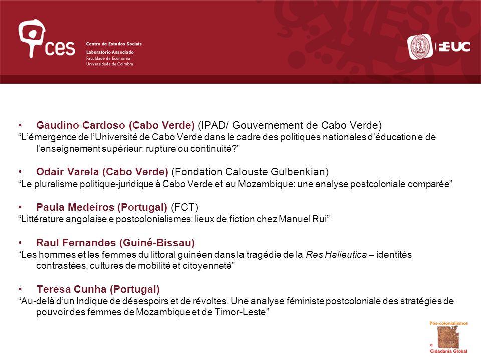 Gaudino Cardoso (Cabo Verde) (IPAD/ Gouvernement de Cabo Verde) Lémergence de lUniversité de Cabo Verde dans le cadre des politiques nationales déducation e de lenseignement supérieur: rupture ou continuité.