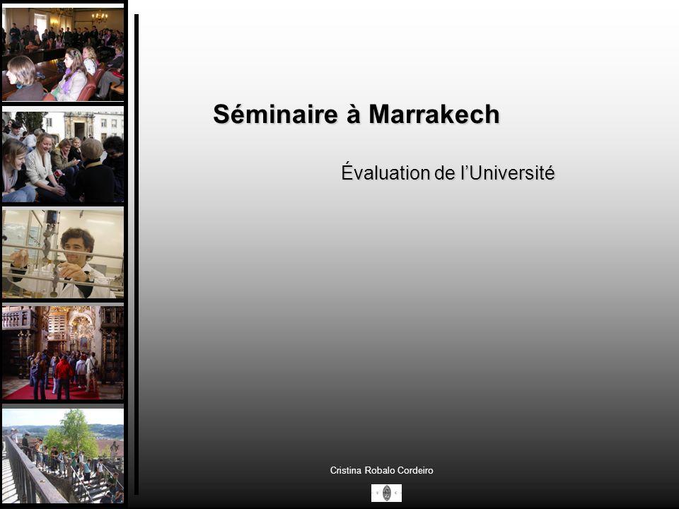 Séminaire à Marrakech Évaluation de lUniversité Cristina Robalo Cordeiro Perspective Critique (III) Étudiant: juge ou témoin.