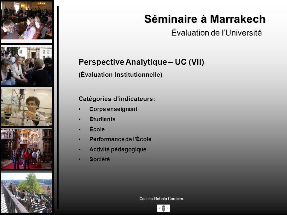 Séminaire à Marrakech Évaluation de lUniversité Cristina Robalo Cordeiro Perspective Critique (I) Questions: Quel crédit accorder aux évaluations par les étudiants (légitimité et portée).