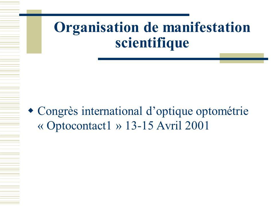 Organisation de manifestation scientifique Congrès international doptique optométrie « Optocontact1 » 13-15 Avril 2001