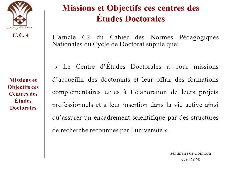 Missions et Objectifs ces Centres des Études Doctorales U.C.A Missions et Objectifs ces centres des Études Doctorales Larticle C2 du Cahier des Normes