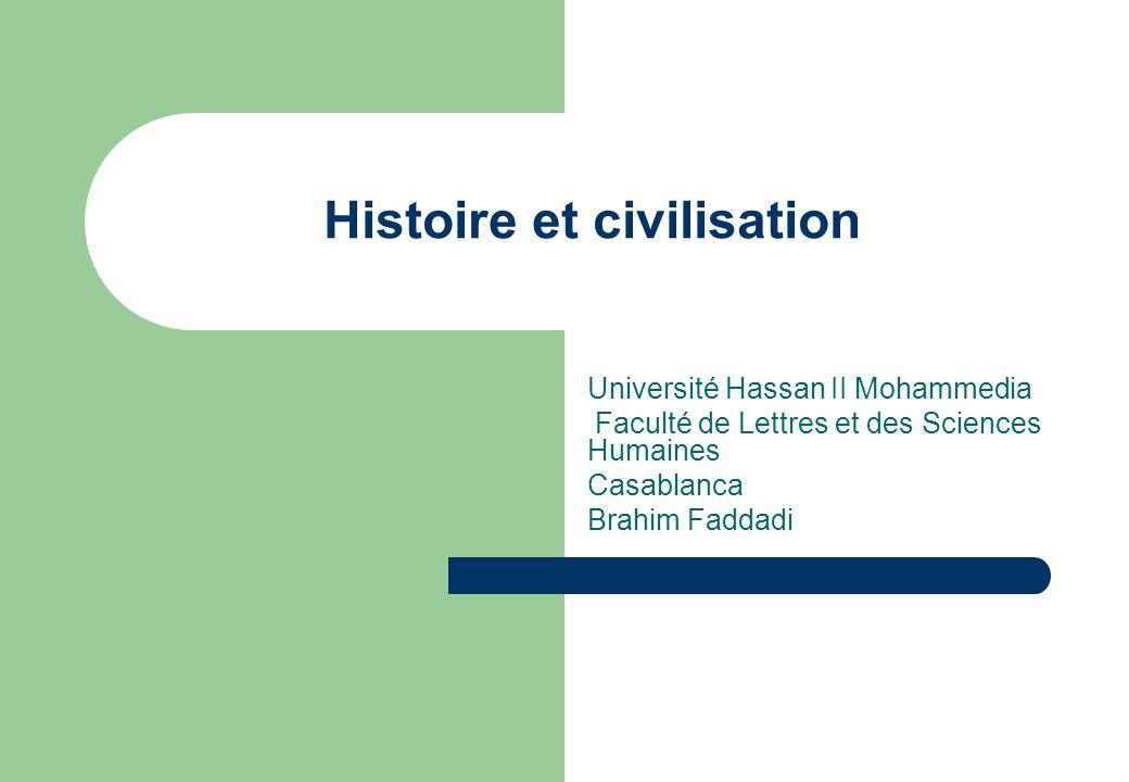 Histoire et civilisation Université Hassan II Mohammedia Faculté de Lettres et des Sciences Humaines Casablanca Brahim Faddadi