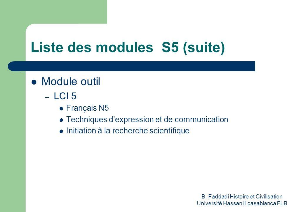 B. Faddadi Histoire et Civilisation Université Hassan II casablanca FLB Liste des modules S5 (suite) Module outil – LCI 5 Français N5 Techniques dexpr