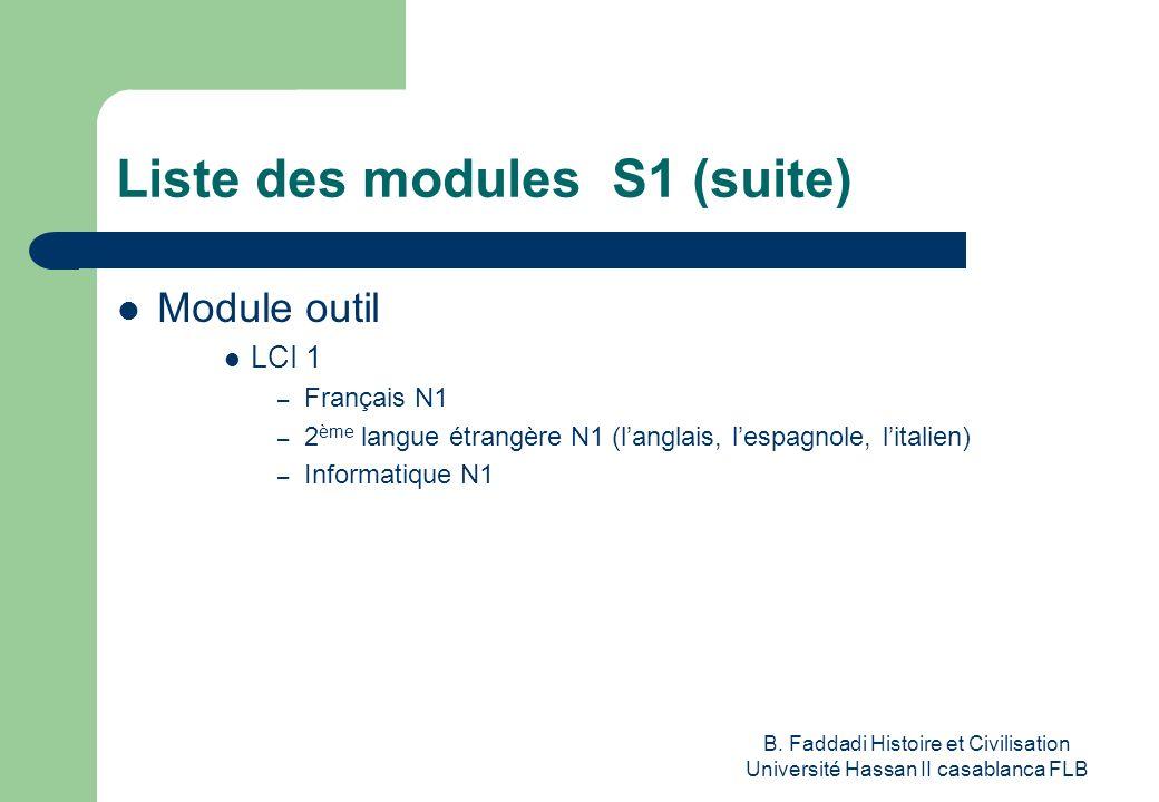 B. Faddadi Histoire et Civilisation Université Hassan II casablanca FLB Liste des modules S1 (suite) Module outil LCI 1 – Français N1 – 2 ème langue é