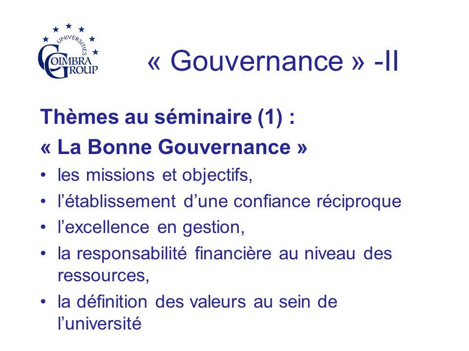 « Gouvernance » -II Thèmes au séminaire (1) : « La Bonne Gouvernance » les missions et objectifs, létablissement dune confiance réciproque lexcellence en gestion, la responsabilité financière au niveau des ressources, la définition des valeurs au sein de luniversité