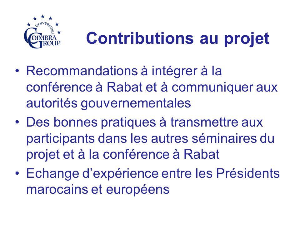 Contributions au projet Recommandations à intégrer à la conférence à Rabat et à communiquer aux autorités gouvernementales Des bonnes pratiques à transmettre aux participants dans les autres séminaires du projet et à la conférence à Rabat Echange dexpérience entre les Présidents marocains et européens