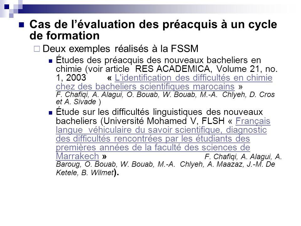 Cas de lévaluation des préacquis à un cycle de formation Deux exemples réalisés à la FSSM Études des préacquis des nouveaux bacheliers en chimie (voir