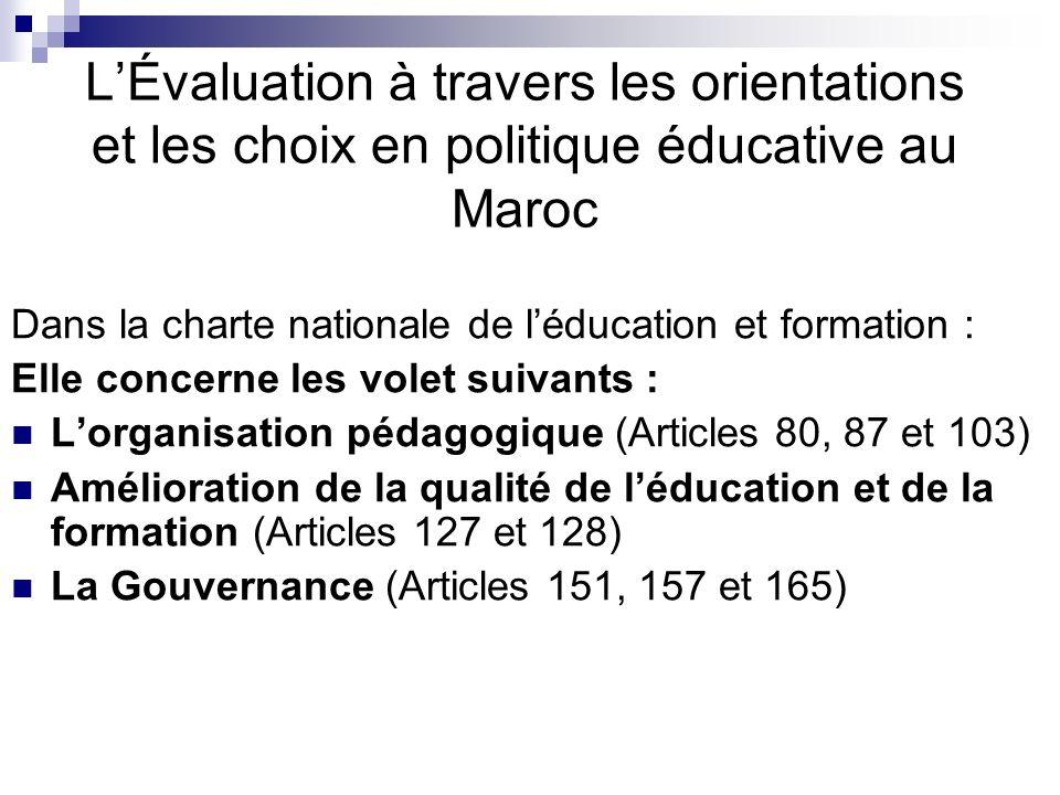 LÉvaluation à travers les orientations et les choix en politique éducative au Maroc Dans la charte nationale de léducation et formation : Elle concern