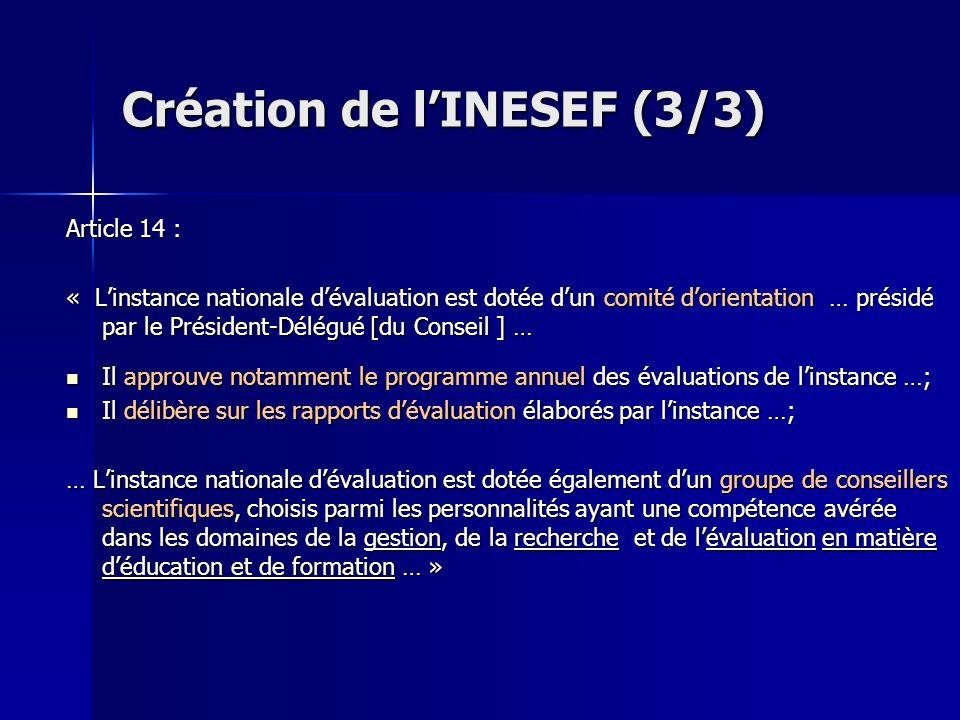 Article 14 : « Linstance nationale dévaluation est dotée dun comité dorientation … présidé par le Président-Délégué [du Conseil ] … Il approuve notamm