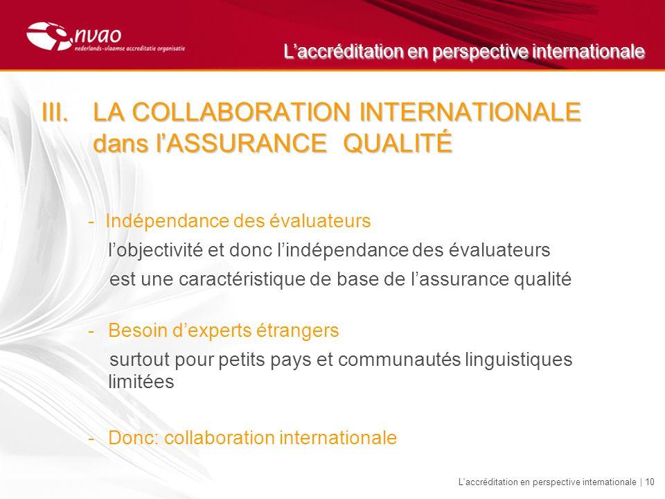 Laccréditation en perspective internationale L'accréditation en perspective internationale | 10 III.LA COLLABORATION INTERNATIONALE dans lASSURANCE QU