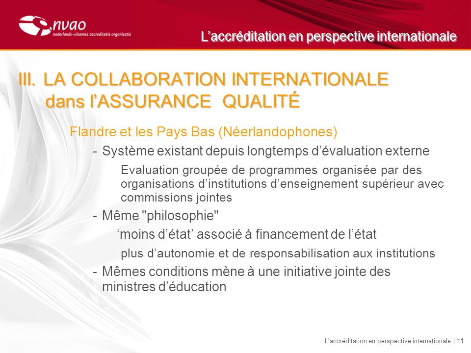 Laccréditation en perspective internationale L accréditation en perspective internationale | 11 III.