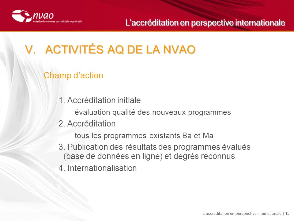 Laccréditation en perspective internationale L accréditation en perspective internationale | 15 V.