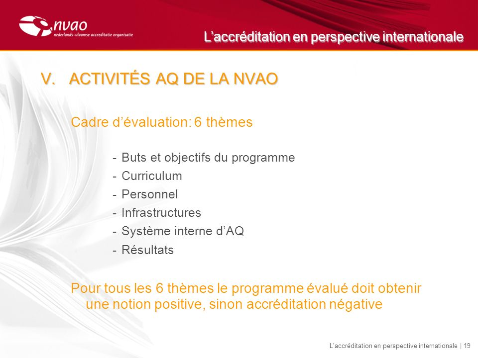 Laccréditation en perspective internationale L accréditation en perspective internationale | 19 V.