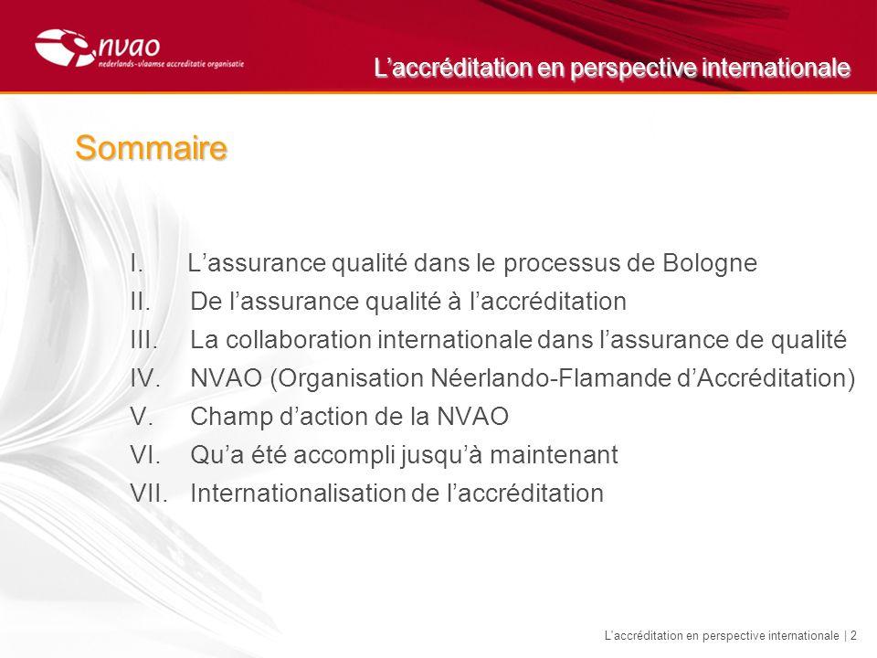 Laccréditation en perspective internationale L accréditation en perspective internationale | 23 VI.Qua été accompli jusquà maintenant...