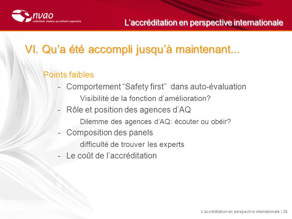 Laccréditation en perspective internationale L accréditation en perspective internationale | 24 VI.Qua été accompli jusquà maintenant...