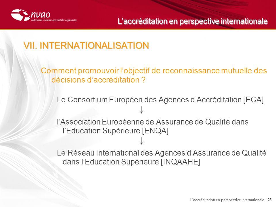 Laccréditation en perspective internationale L'accréditation en perspective internationale | 25 Comment promouvoir lobjectif de reconnaissance mutuell