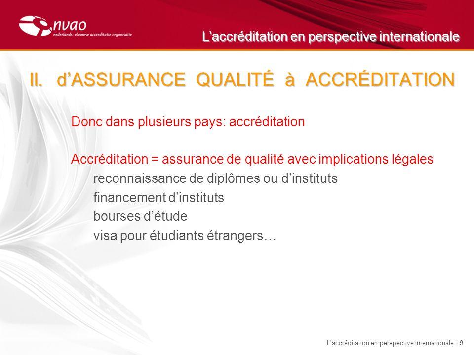 Laccréditation en perspective internationale L accréditation en perspective internationale | 20 V.