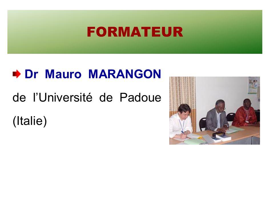 FORMATEUR Dr Mauro MARANGON de lUniversité de Padoue (Italie)