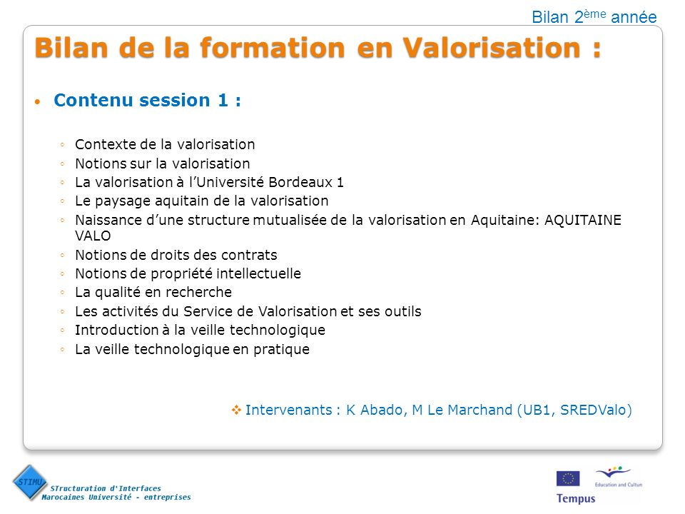 Bilan de la formation en Valorisation : Contenu session 1 : Contexte de la valorisation Notions sur la valorisation La valorisation à lUniversité Bord