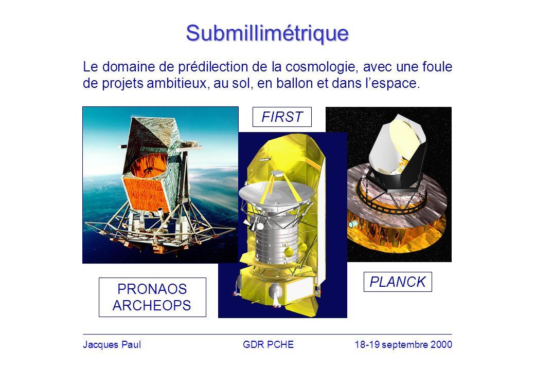 Jacques PaulGDR PCHE18-19 septembre 2000 Infrarouge Au sol et dans lespace, les joies du visible sans lécran interstellaire.