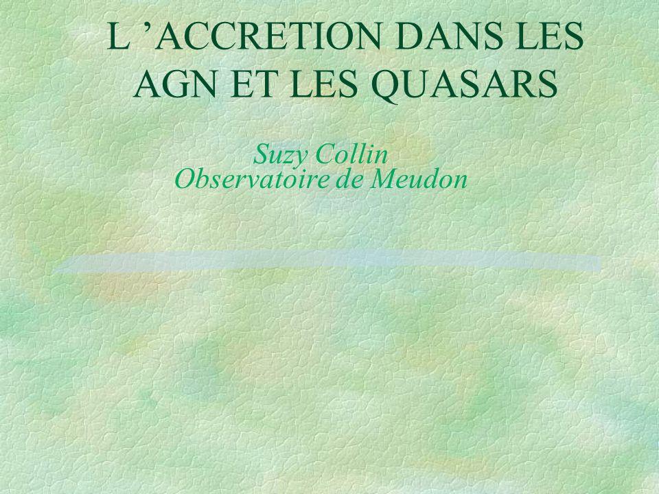 L ACCRETION DANS LES AGN ET LES QUASARS Suzy Collin Observatoire de Meudon