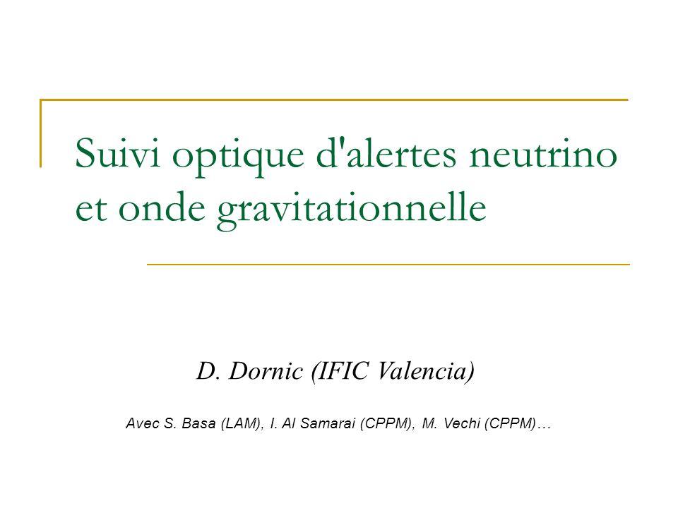 Suivi optique d alertes neutrino et onde gravitationnelle D.