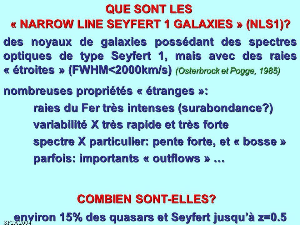 SF2A 2004 QUE SONT LES « NARROW LINE SEYFERT 1 GALAXIES » (NLS1).
