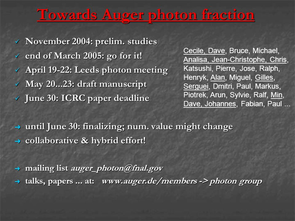 Towards Auger photon fraction November 2004: prelim. studies November 2004: prelim. studies end of March 2005: go for it! end of March 2005: go for it