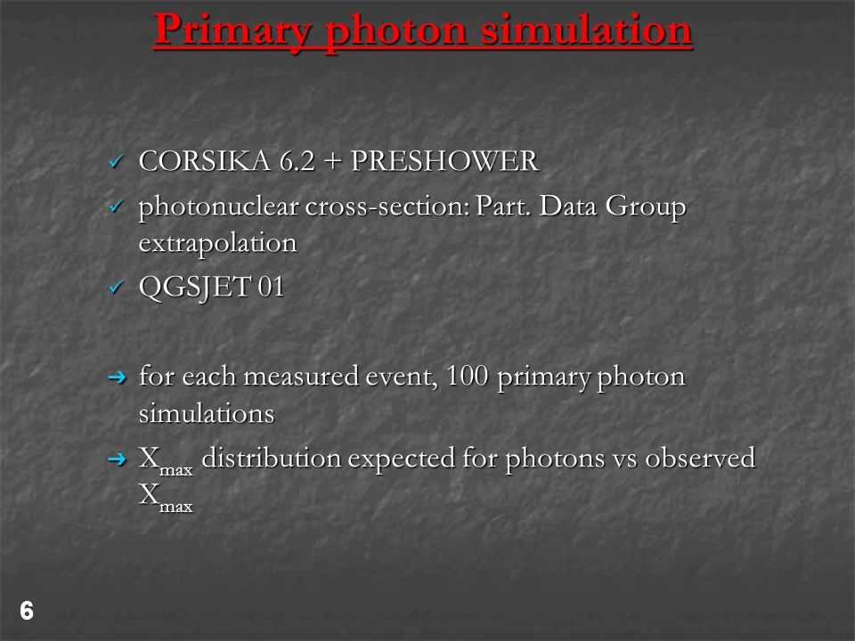 Primary photon simulation CORSIKA 6.2 + PRESHOWER CORSIKA 6.2 + PRESHOWER photonuclear cross-section: Part.