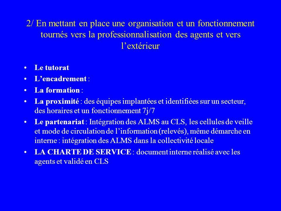2/ En mettant en place une organisation et un fonctionnement tournés vers la professionnalisation des agents et vers lextérieur Le tutorat Lencadremen