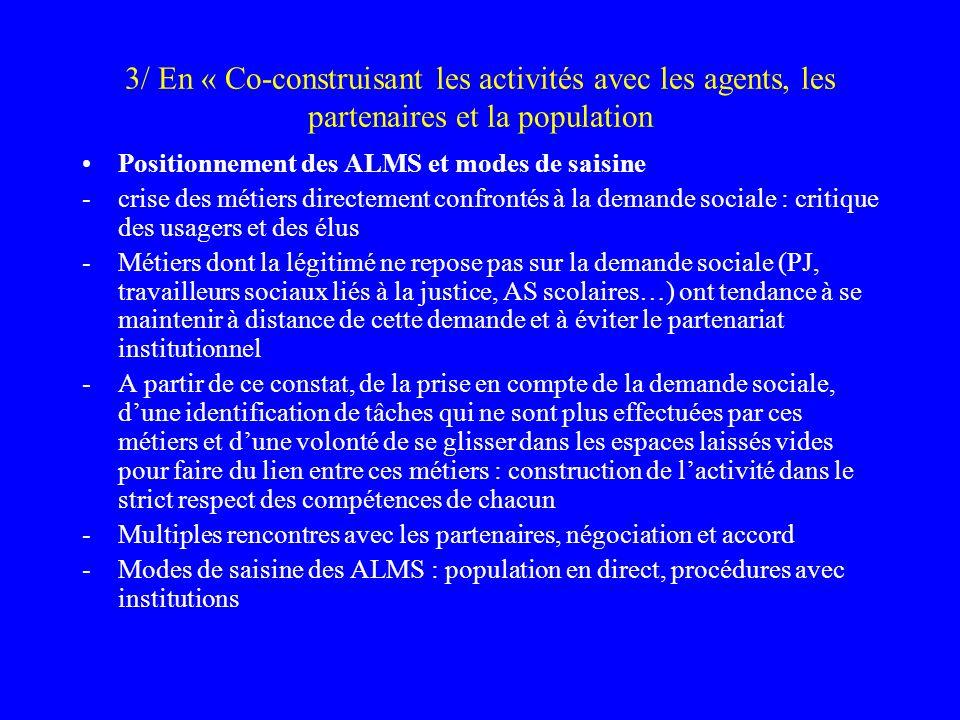 3/ En « Co-construisant les activités avec les agents, les partenaires et la population Positionnement des ALMS et modes de saisine -crise des métiers