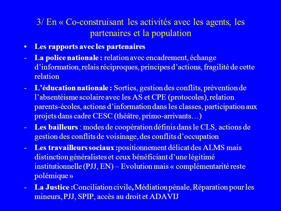 3/ En « Co-construisant les activités avec les agents, les partenaires et la population Les rapports avec les partenaires -La police nationale : relat