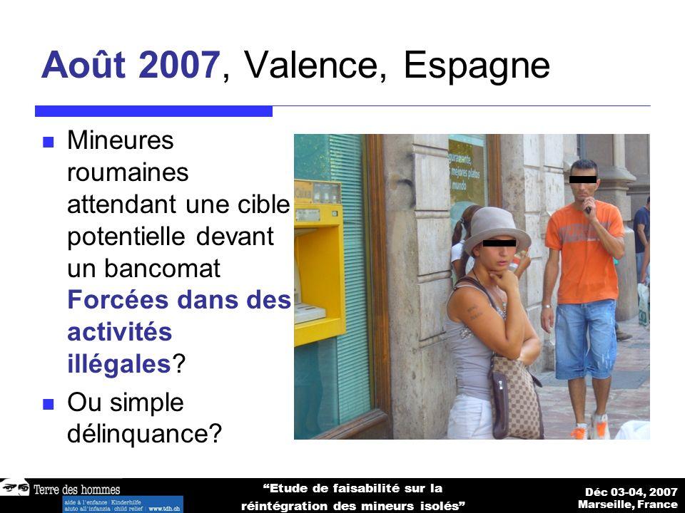 Déc 03-04, 2007 Marseille, France Etude de faisabilité sur la réintégration des mineurs isolés Quelle politique.