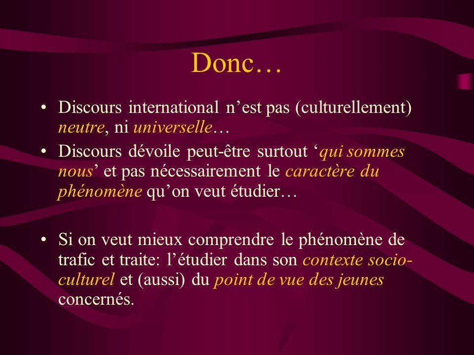 Donc… Discours international nest pas (culturellement) neutre, ni universelle… Discours dévoile peut-être surtout qui sommes nous et pas nécessairemen