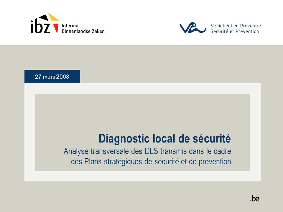 27 mars 2008 Diagnostic local de sécurité Analyse transversale des DLS transmis dans le cadre des Plans stratégiques de sécurité et de prévention