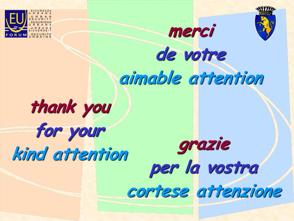 merci de votre aimable attention thank you for your kind attention grazie per la vostra cortese attenzione