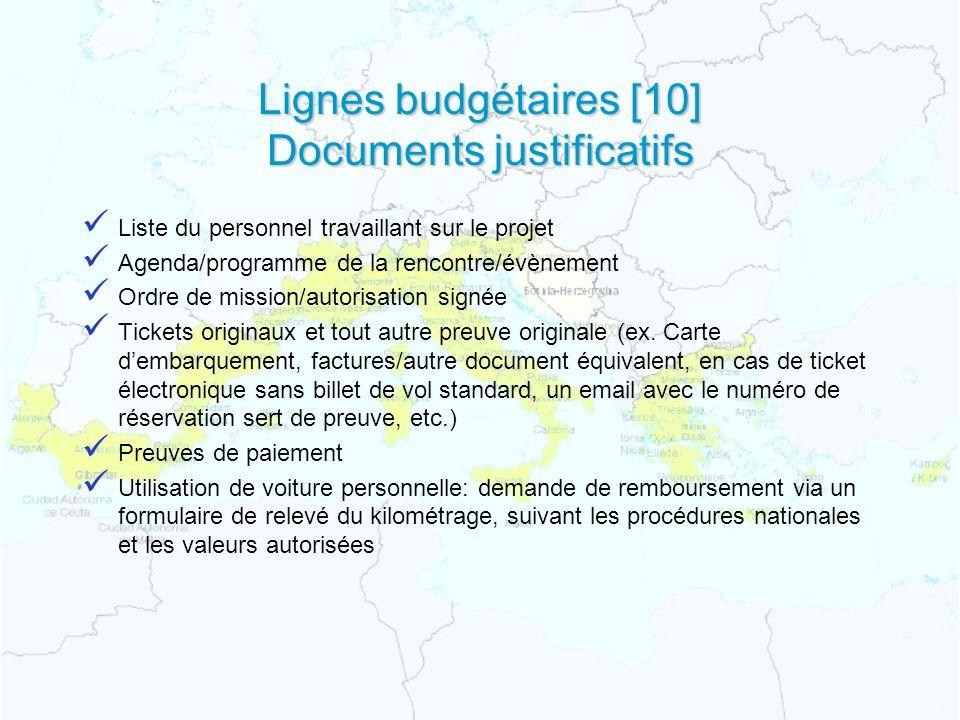 Lignes budgétaires [10] Documents justificatifs Liste du personnel travaillant sur le projet Agenda/programme de la rencontre/évènement Ordre de mission/autorisation signée Tickets originaux et tout autre preuve originale (ex.