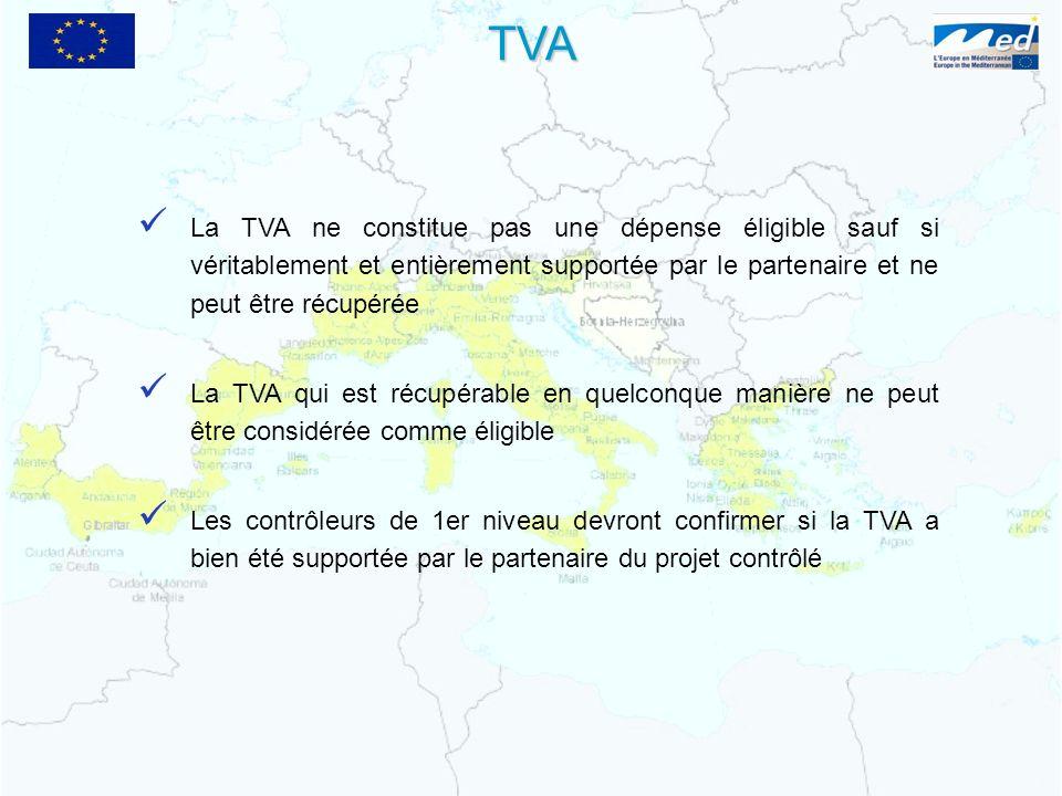 La TVA ne constitue pas une dépense éligible sauf si véritablement et entièrement supportée par le partenaire et ne peut être récupérée La TVA qui est récupérable en quelconque manière ne peut être considérée comme éligible Les contrôleurs de 1er niveau devront confirmer si la TVA a bien été supportée par le partenaire du projet contrôlé TVA