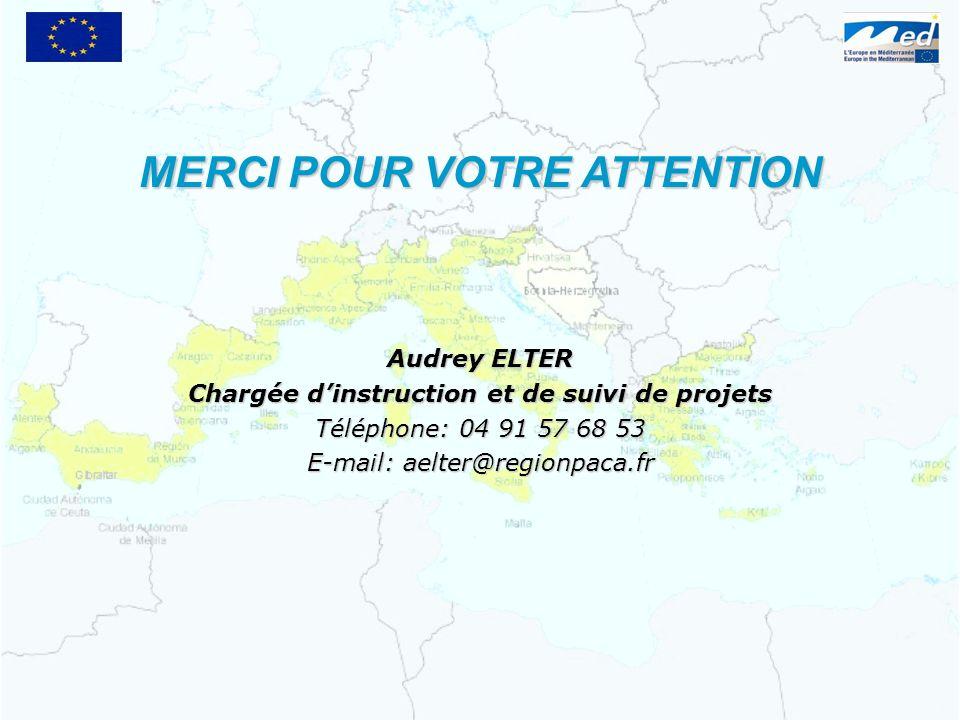 Audrey ELTER Chargée dinstruction et de suivi de projets Téléphone: 04 91 57 68 53 E-mail: aelter@regionpaca.fr MERCI POUR VOTRE ATTENTION