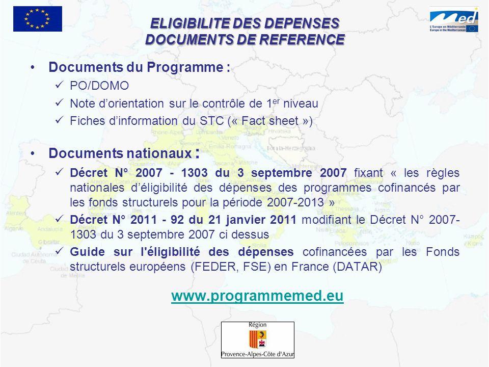ELIGIBILITE DES DEPENSES DOCUMENTS DE REFERENCE Documents du Programme : PO/DOMO Note dorientation sur le contrôle de 1 er niveau Fiches dinformation