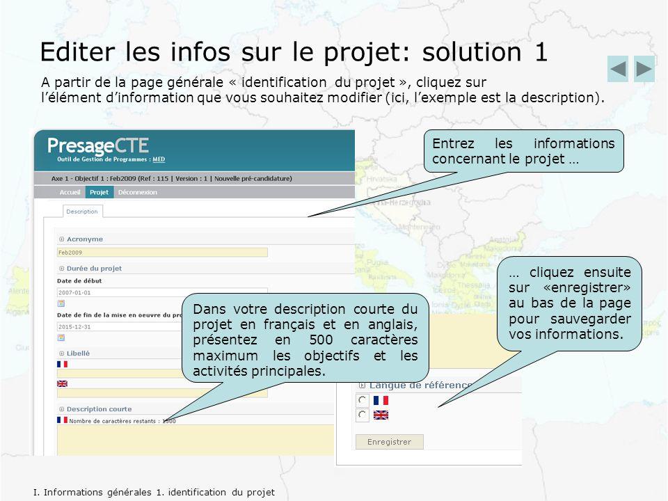 Editer les infos sur le projet: solution 1 Entrez les informations concernant le projet … … cliquez ensuite sur «enregistrer» au bas de la page pour sauvegarder vos informations.