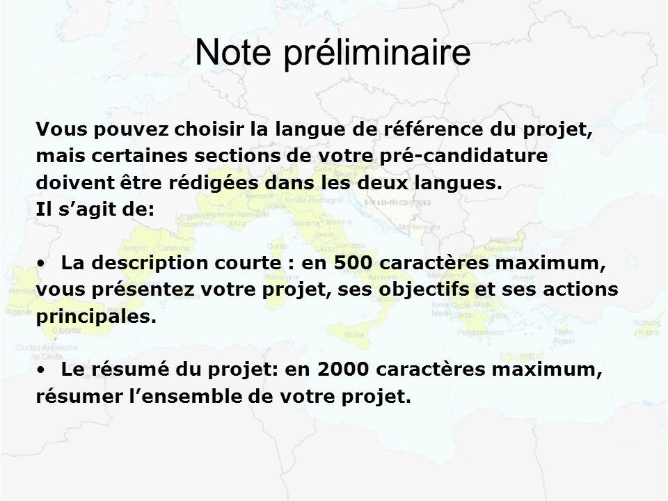 Note préliminaire Vous pouvez choisir la langue de référence du projet, mais certaines sections de votre pré-candidature doivent être rédigées dans les deux langues.