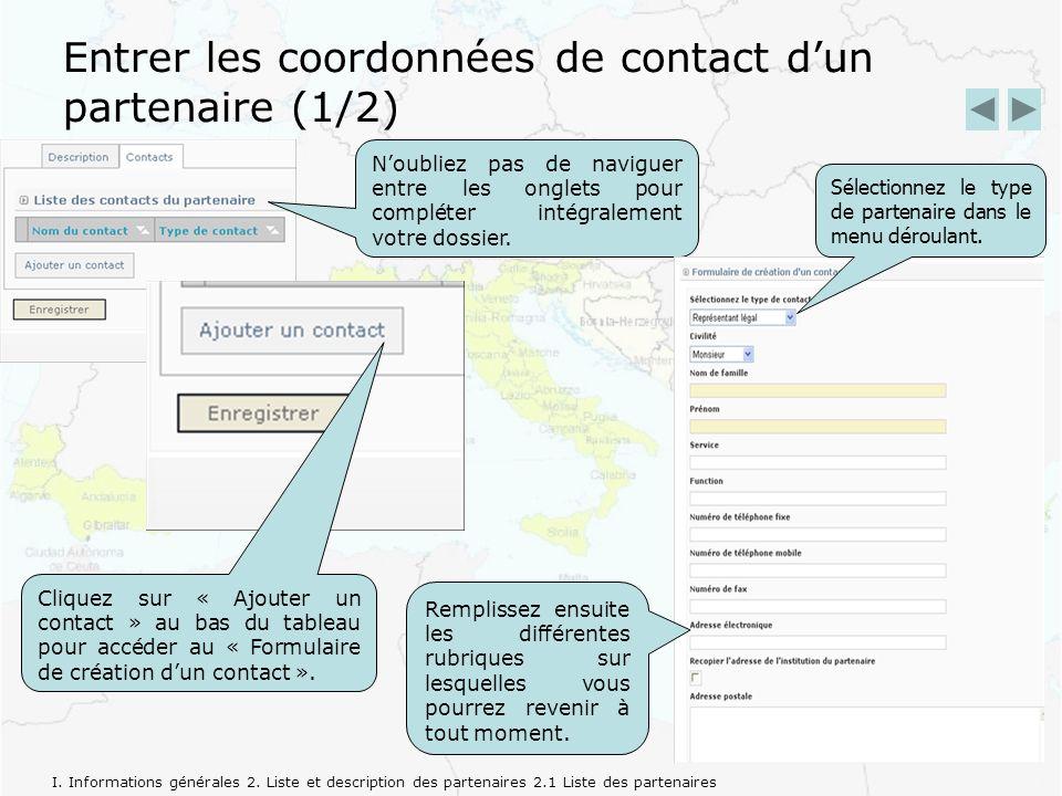 Entrer les coordonnées de contact dun partenaire (1/2) Noubliez pas de naviguer entre les onglets pour compléter intégralement votre dossier.