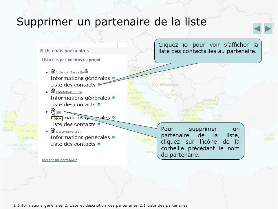 Supprimer un partenaire de la liste Pour supprimer un partenaire de la liste, cliquez sur licône de la corbeille précédant le nom du partenaire.